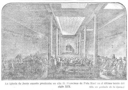 La iglesia de Jesús cuando predicaba en ella D. Francisco de Paula Ruet en el último tercio del siglo XIX (De un grabado de la época)